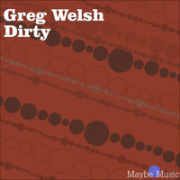 Greg Welsh - Dirty