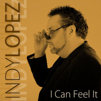 Indy Lopez - I Can Feel It