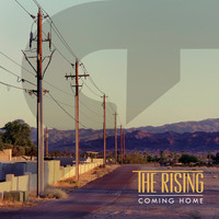 The Rising - Coming Home