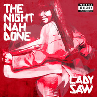 Lady Saw - The Night Nah Done (Explicit)