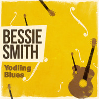 Bessie Smith - Yodling Blues