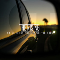 The Rising - Still Coming Home to You (Radio Edit)