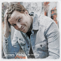 James Walsh - We Could Try