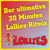 Lollies - Der ultimative 30 Minuten Lollies-Hitmix