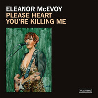 Eleanor McEvoy - Please Heart, You're Killing Me