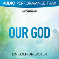 Lincoln Brewster - Our God (Audio Performance Trax)