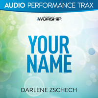 Darlene Zschech - Your Name (Audio Performance Trax)