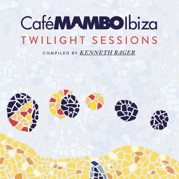 Various Artists - Cafe Mambo Ibiza - Twilight Sessions - Compiled by Kenneth Bager