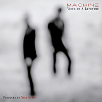 Machine - Voice of a Lifetime