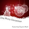 One More Christmas  Clayton Mark
