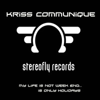 Kriss Communique - My Life Is a Week End
