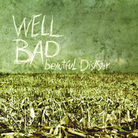 WellBad - Beautiful Disaster
