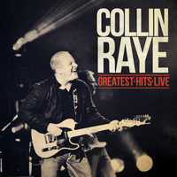 Collin Raye - Greatest Hits Live