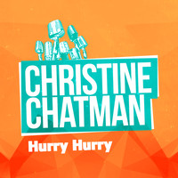 Christine Chatman - Hurry Hurry