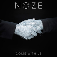 Nôze - Come with Us
