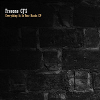 Freeone CJ'S - Everything Is In Your Hands EP