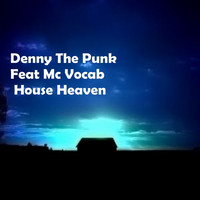 Denny The Punk - House Heaven