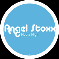 Angel Stoxx - Hoola High