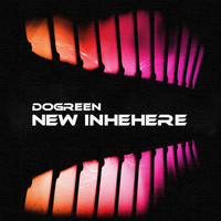 Dogreen - New Inhehere