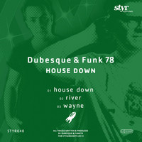 Dubesque & Funk 78 - House Down