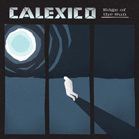 Calexico - Edge of the Sun (Deluxe Edition)