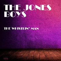 The Jones Boys - The Whistlin' Man