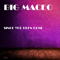 Big Maceo - Since You Been Gone