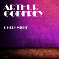 Arthur Godfrey - O Holy Night