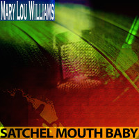 Mary Lou Williams - Satchel Mouth Baby