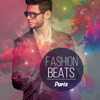 Various Artists - Fashion Beats - Paris, Vol. 1 (Fresh New House & Dance Grooves from Paris Catewalks)