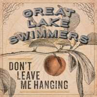 Great Lake Swimmers - Don't Leave Me Hanging - Single
