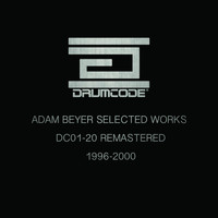 Adam Beyer - Adam Beyer Selected Works 1996-2000