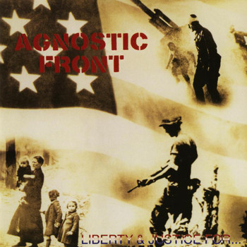Agnostic Front - Liberty & Justice for...