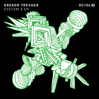 Gregor Tresher - System X EP