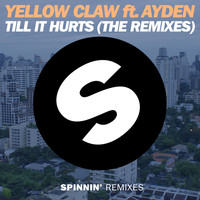 Yellow Claw - Till It Hurts (The Remixes)