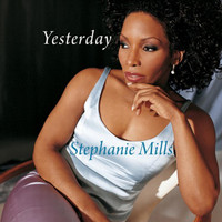 Stephanie Mills - Yesterday