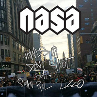 N.A.S.A. - Hands up, Don't Shoot!