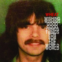 Wheat - Wishing Good Things for the World