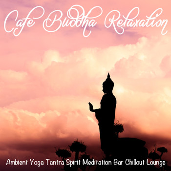 Various Artists - Cafe Buddha Relaxation
