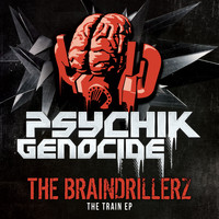The Braindrillerz - The Train (Explicit)