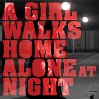 Various - A Girl Walks Home Alone At Night