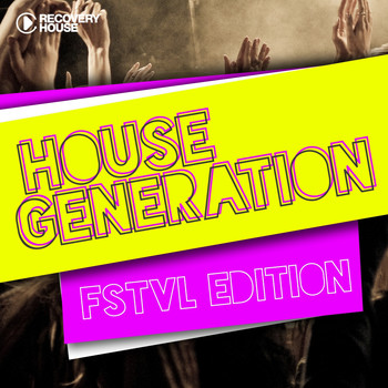 Various Artists - House Generation FSTVL Edition