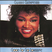 Gwen Guthrie - Good To Go Lover
