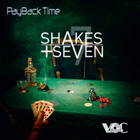Shakes + Seven - Pay Back Time