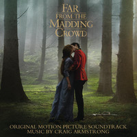 Craig Armstrong - Far from the Madding Crowd (Original Motion Picture Soundtrack)