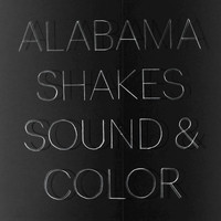 Alabama Shakes - Sound & Color (Explicit)