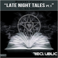 Robert Vadney - Late Night Tales, Pt. 1