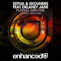 Estiva & Skouners feat. Delaney Jane - Playing With Fire