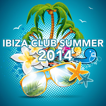 Various Artists - Ibiza Club Summer 2014