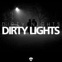 Dirty Nights - Dirty Lights